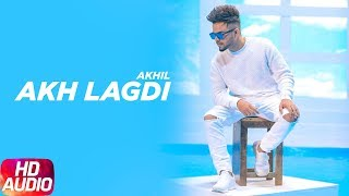 Akh Lagdi | Audio Song | Akhil | Desi Routz | Latest Punjabi Song 2018 | Speed Records