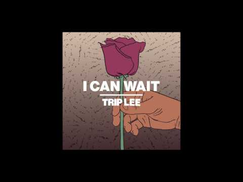 Trip Lee - I Can Wait