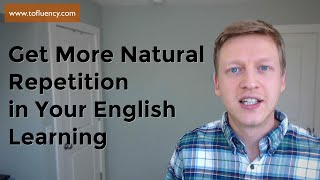 Get More Natural English Repetition Through Narrow Reading and Listening
