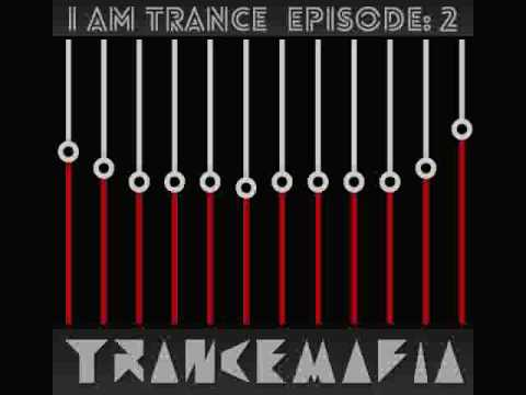 Trancemafia : I Am Trance (Episode:2)