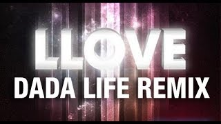 Repeat youtube video Kaskade - Llove (Dada Life Remix)