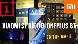 Xiaomi se Rie del OnePlus 6T Atacando su punto debil - La Verdad