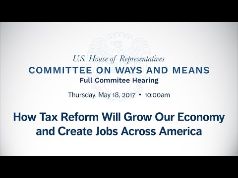 Hearing on How Tax Reform Will Grow Our Economy and Create Jobs