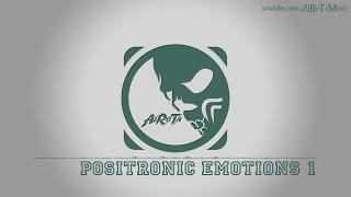 Positronic Emotions 1 by Gavin Luke - [Electro Music]