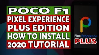 Poco F1 Install Pixel Experience Plus Edition Android 10   Latest 2020 Tutorial