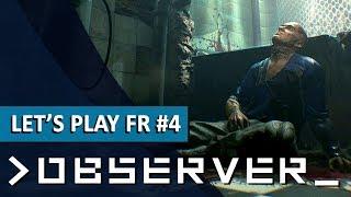 OBSERVER : Pour le meilleur et pour le pire | LET'S PLAY FR #4