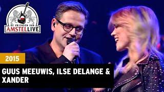 Toen Ik Je Zag - Guus Meeuwis, Ilse DeLange, Xander de Buisonjé (De Vrienden van Amstel LIVE! 2015)