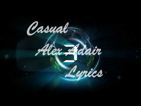 Casual Alex Adair    Lyrics