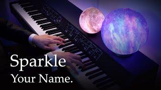 Sparkle - Your Name. (Kimi no Na wa.) [Piano] / RADWIMPS видео