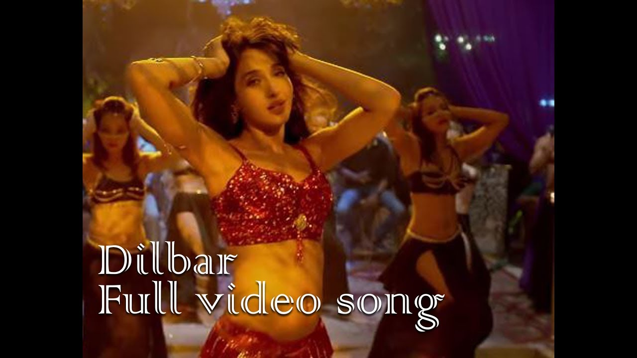 dilbar full video song