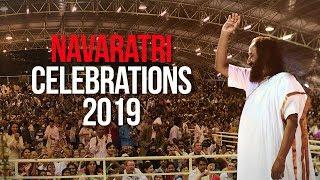 Navratri 2019 Celebrations With Gurudev Sri Sri Ravi Shankar | The Art of Living