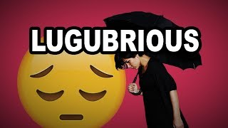 Learn English Words: LUGUBRIOUS - Meaning, Difficult Vocabulary with Pictures and Examples