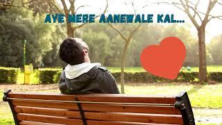 Ae Mere Aane Wale Kal (Lyrics) - 1921 | Lyrical Video