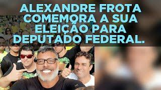 VÍDEO 5524. ALEXANDRE FROTA COMEMORA A SUA ELEIÇÃO PARA DEPUTADO FEDERAL.