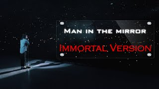 Michael Jackson - Man In The Mirror [Immortal Version]