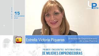 PRIMER ENCUENTRO INTERNACIONAL DE MUJERES EMPRENDEDORAS ¬ ESTRELLA PIQUERAS