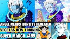 WHIS REVEALS ANGEL MERUS! Vegetas NEW Power On Yardrat! Dragon Ball Super Manga Chapter 55 Review