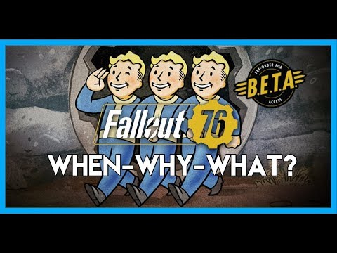 Fallout 76 BETA When-Why-What?