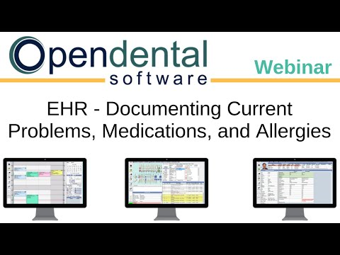 Open Dental Webinar- EHR Documenting Current Problems, Medications, and Allergies