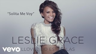 Leslie Grace - Solita Me Voy (Cover Audio)