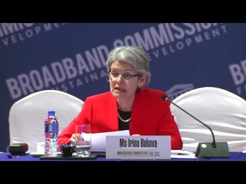 Irina Bokova, Director-General, UNESCO, Opening Remarks at Broadband Commission, Spring Meeting 2017