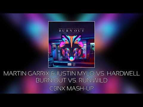 Martin Garrix & Justin Mylo vs. Hardwell - Burn Out vs. Run Wild