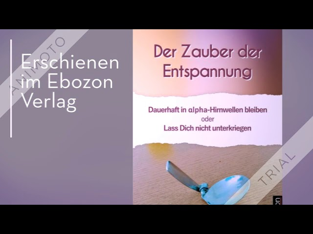 Der Zauber der Entspannung eBook & Print von Lisa M. Felis & Karl Wallot (Buchtrailer)