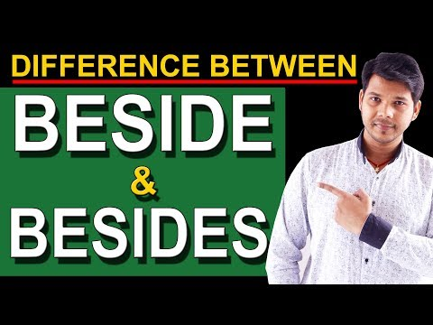 DIFFERENCE BETWEEN BESIDE & BESIDES