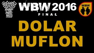 DOLAR & MUFLON # WBW 2016 Finał # freestyle show