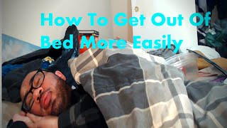 How To Get Out of Bed More Easily- Wake Up With Energy!