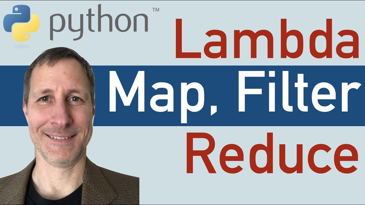 Python: Lambda, Map, Filter, Reduce Functions