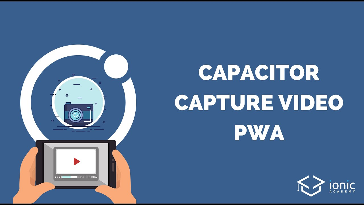 How Capture, Save and Play Videos with Capacitor inside PWAs