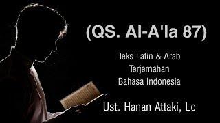 Download Al-Qur'an Surat (87) Al A'la Teks Latin & Arab || Murottal Merdu Ust. Hanan Attaki, Lc