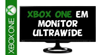 XBOX ONE em MONITOR ULTRAWIDE Como funciona?