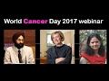 [Webinar] World Cancer Day 2017