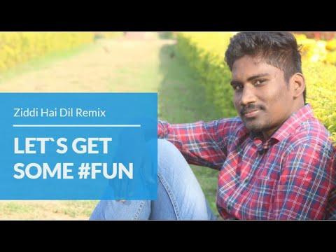 Download Ziddi Hai Dil Remix - Full Song | Arjun & Parineeti | Mannan Shaah | Javed Akhtar