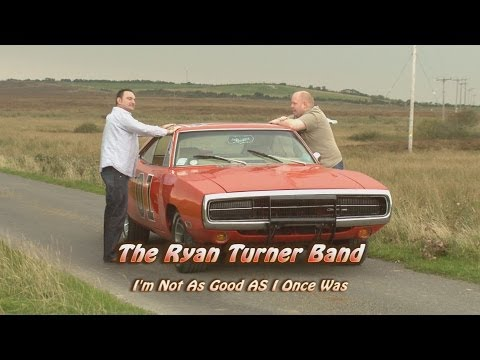 I'm Not As Good As I Once Was - The Ryan Turner Band
