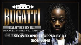 I Woke Up In a New Bugatti By Ace Hood feat Rick Ross(Chopped and Screwed)