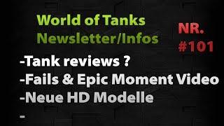 World of Tanks Newsletter/Infos - #101 [HD|Tank Reviews ?|Modpack Reviews|Deutsch]