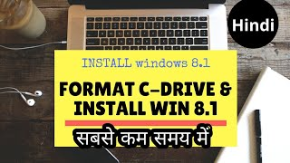 Format C-drive and install win8.1  [hindi+english]