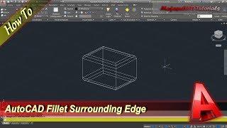 Autocad How To Fillet Surrounding Edge Tutorial