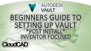 How to set up Vault Basic Autodesk Vault