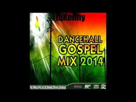 DJ KENNY DANCEHALL GOSPEL MIX 2014
