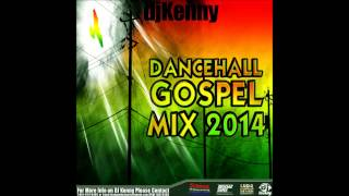DJ KENNY DANCEHALL GOSPEL MIX 2014
