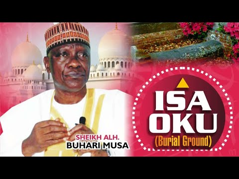 Download ISA OKU (Burial Ground) | Sheikh Buhari Omo Musa expose the secret of those that exhumed corpse for