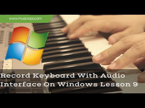 Record Keyboard With Audio Interface On Windows: Lesson 9