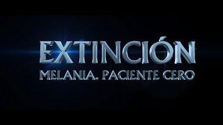 Extinción. Melania Paciente Cero - Trailer