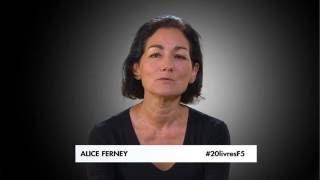 Alice Ferney - Le livre qui a changé ma vie