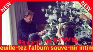 Feuilletez l'album souvenir intime de Johnny Hallyday