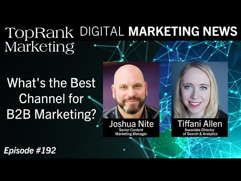 Digital Marketing News 12-6-2019: What's the Best Channel for B2B Marketing?